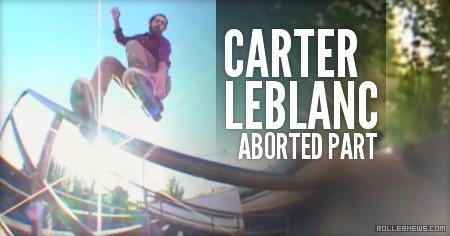 Carter Leblanc: Aborted Part (2015)