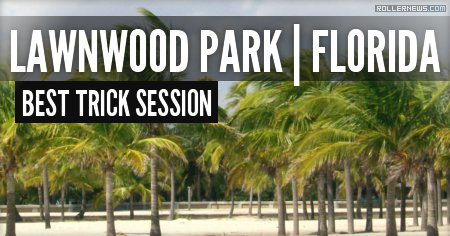 Lawnwood Park (Florida): Best Trick Session (2015)