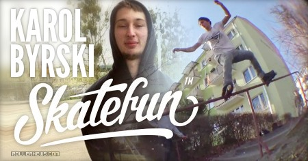 Karol Byrski (Poland): Skatefun Street Edit (2015)