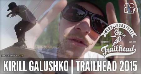 Kirill Galushko: Trailhead Edit (2015) by P-Motion