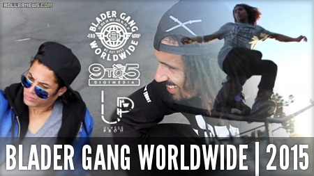 Blader Gang Worldwide (2015) by Erick Rodriguez