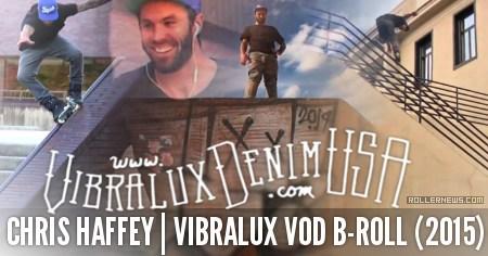 Chris Haffey: Vibralux VOD B-Roll (2015)
