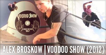 Classics: Alex Broskow - Voodoo Show (2012)