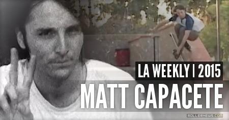 Matt Capacete: LA Weekly (2015)