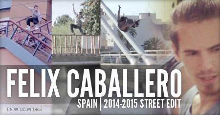 Felix Caballero (Spain): 2014-2015 Street Edit