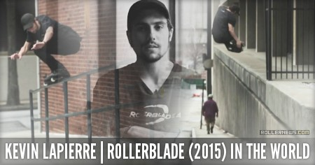 Kevin Lapierre: Rollerblade (2015) In The World