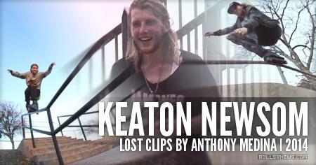 Keaton Newsom: Lost Clips (2014) by Anthony Medina
