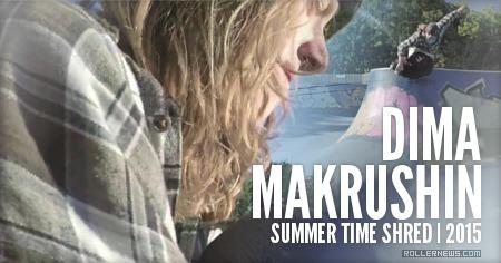 Dima Makrushin (Russia): Summer Time Shred (2015)