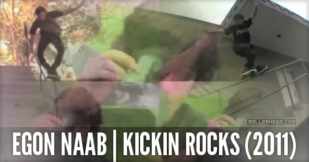 Egon Naab: Kickin Rocks Section (2011)