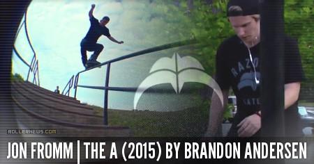 Jon Fromm | The A (2015) by Brandon Andersen
