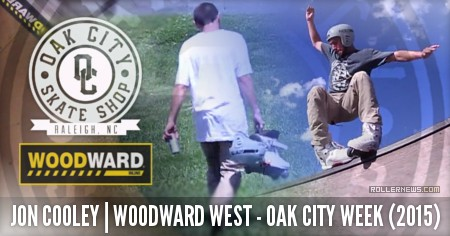 Jon Cooley: Woodward West, Oak City 2015 Clips