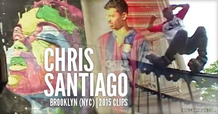Chris Santiago (Brooklyn, NYC): 2015 Clips