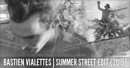 Bastien Vialettes (France): Summer Street Edit (2015)