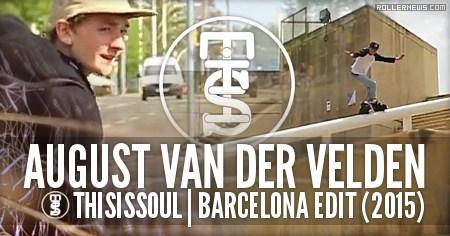 August van der Velden: Thisissoul + Barcelona (2015)