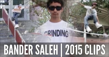 Bander Saleh: 2015 Clips