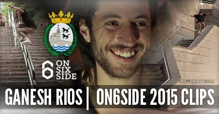 Ganesh Rios: On6Side Bilbao Clips (Spain, 2015)