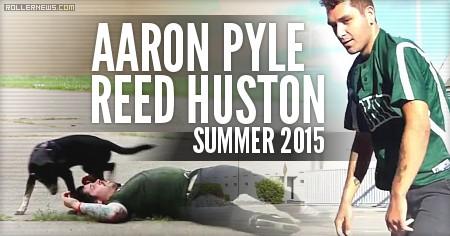 Aaron Pyle & Reed Huston: Summer 2015