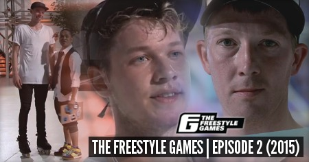The Freestyle Games (The Netherlands, 2015): Episode 2 with Sem Croft & Pascal Tan + Bonus: Edwin Wieringh