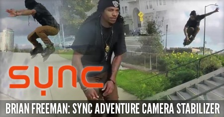 Brian Freeman: Sync Adventure Camera Stabilizer
