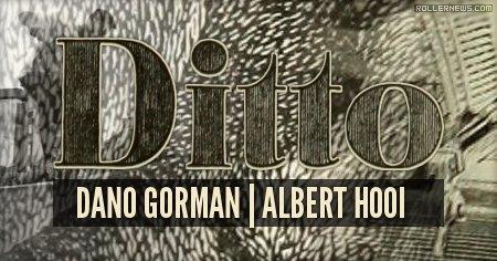 Ditto (2015): Clips feat. Dano Gorman & Albert Hooi