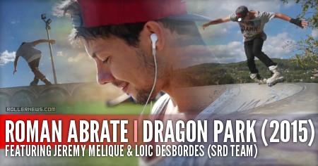 Roman Abrate (France): DragonPark Session (2015)