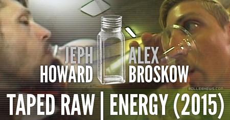 Alex Broskow & Jeph Howard: Energy (Taped Raw)