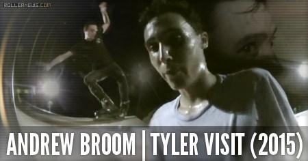 Andrew Broom: Tyler Visit (2015)