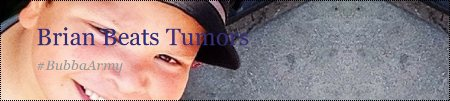 Brian beats tumor