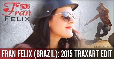 Fran Felix (23, Brazil): Traxart 2015 Edit