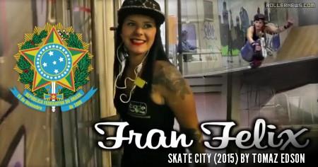 Fran Felix: Skate City (2015) Edit by Tomaz Edson