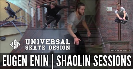 Eugen Enin (Germany) - Shaolin Sessions (2015) USD Skates, Edit by Daniel Enin