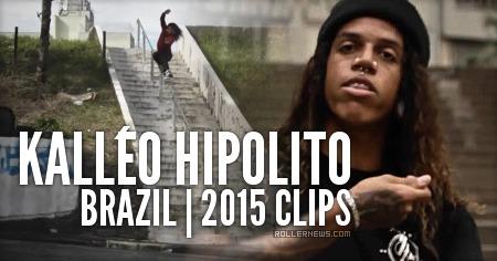 Kalleo Hipolito (Brazil): 2015 Clips