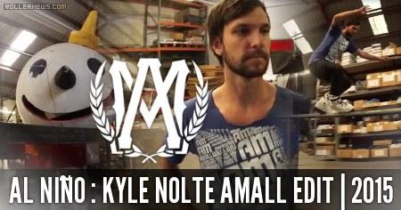 Al Nino: Kyle Nolte, Amall Edit (2015)
