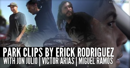 Park Clips by Erick Rodriguez (2015) with Jon Julio, Victor Arias & Miguel Ramos