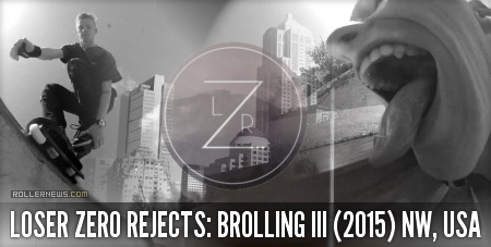 Loser Zero Rejects: Brolling III (2015) NW, USA