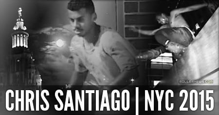 Chris Santiago (NYC): 2015 Edit by Augusto Castillo