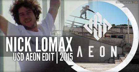 Nick Lomax: USD Aeon Edit (2015)