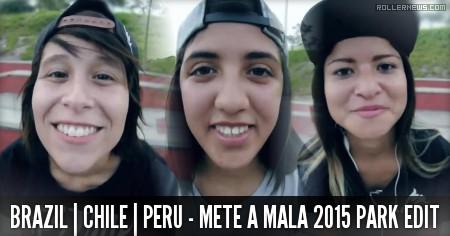 Kaia Malaghini (Brazil), Catherine Nro (Chile) & Katherine Portillo (Peru): Mete a Mala (2015) Park Edit