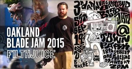 Oakland Blade Jam 2015: FilthJuice Edit