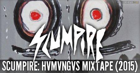 Scumpire: HVMVNGVS Mixtape (2015)