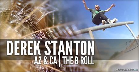Derek Stanton: AZ & CA | The B Roll (2015)