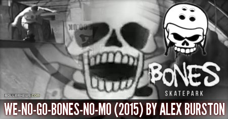 WE-NO-GO-BONES-NO-MO (2015) by Alex Burston