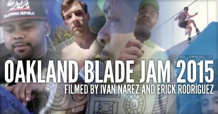 Oakland Blade Jam 2015: Edit by Erick Rodriguez