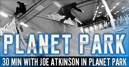 30 min with Joe Atkinson in Planet Park (Belgium)