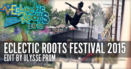 Eclectic Roots Festival 2015: Edit by Ulysse Prom