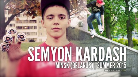 Semyon Kardash (Minsk, Belarus): Summer 2015