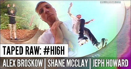 Taped Raw: #hi6h (2015) with Alex Broskow, Shane McClay & Jeph Howard