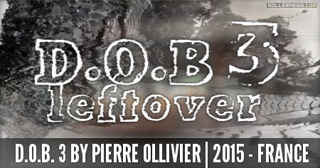 D.O.B 3 (France) by Pierre Ollivier (2015): Leftovers