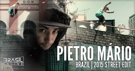Pietro Mario (Brazil, 2015): Street Edit