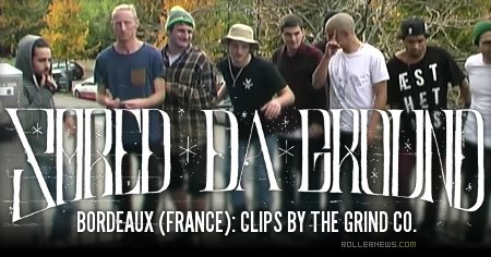 Shred Da Ground 2015 (Bordeaux): Clips by The Grind Co
